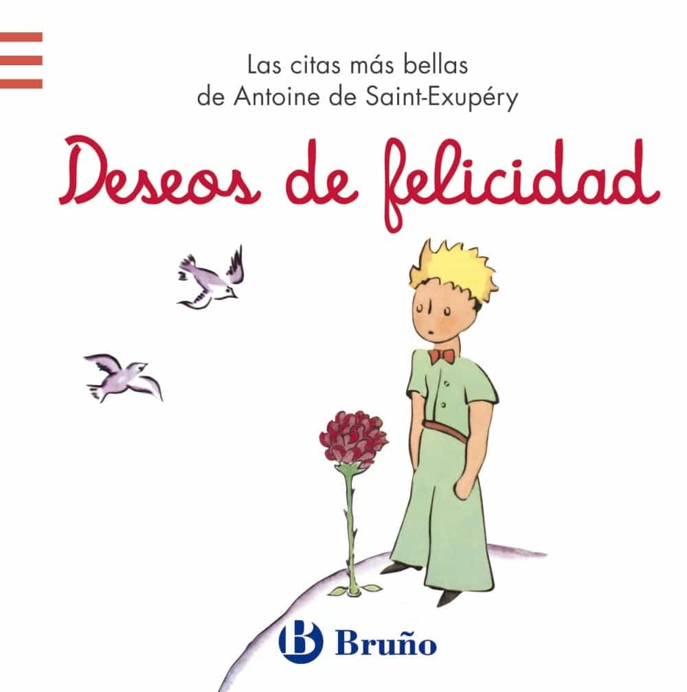 Deseos De Felicidad Las Citas Mas Bellas De Antoine De Saint Exu