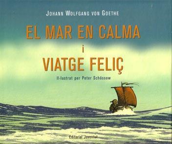 El Mar En Calma I Viatge Feliç por Johann Wolfgamg Von Goethe Gratis