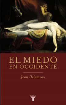 El Miedo En Occidente por Jean Delumeau