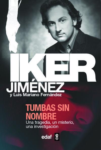 Tumbas Sin Nombre   por Iker Jimenez, Luis Mariano Fernandez