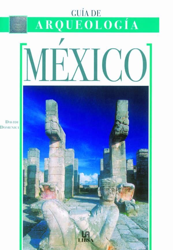 Mexico (guia De Arqueologia) por Davide Domenici epub
