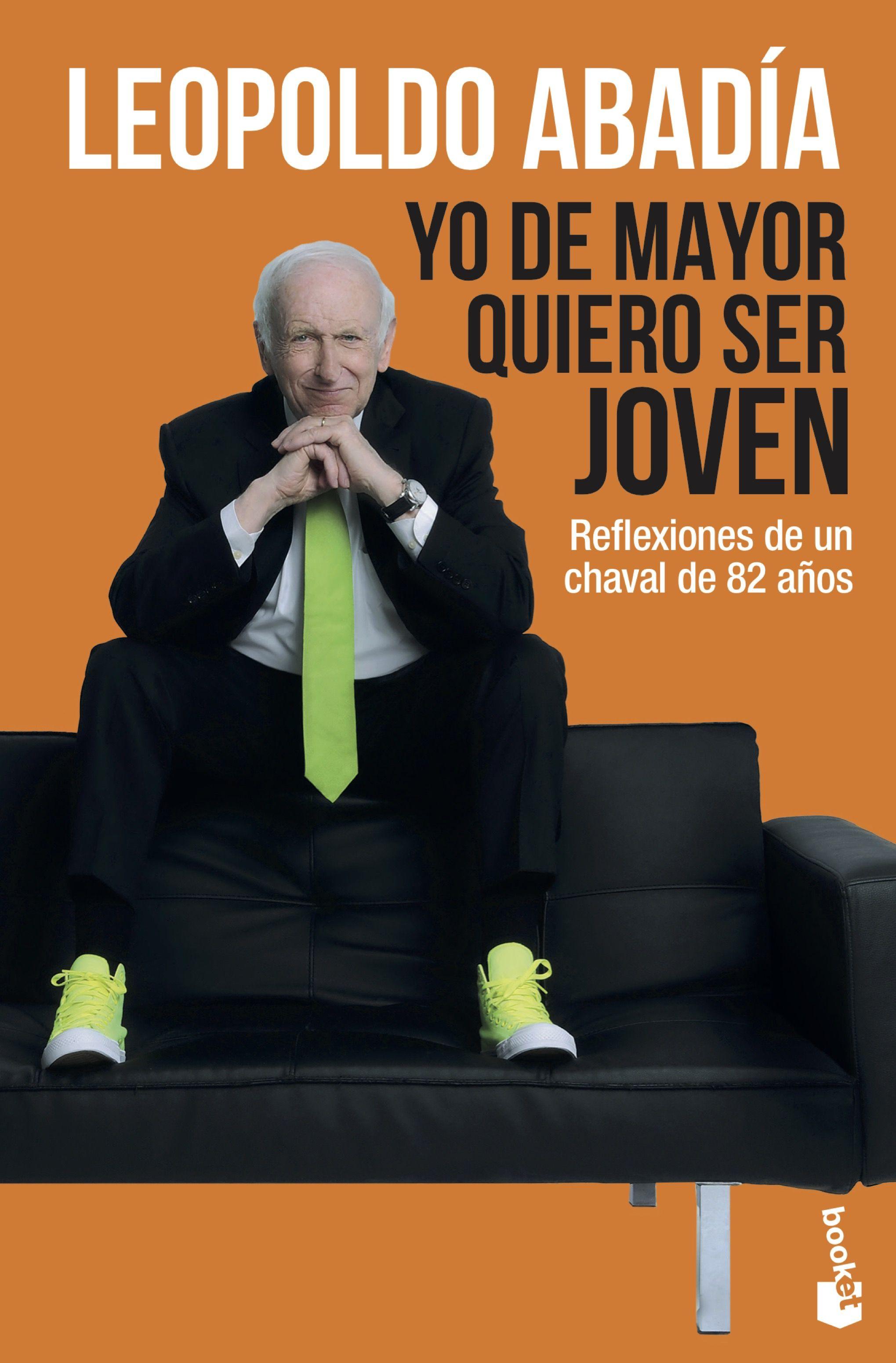 Yo De Mayor Quiero Ser Joven por Leopoldo Abadia
