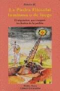 La Piedra Filosofal Luminosa O De Fuego: El Alquimista Que Traspa So Los Limites De Lo Posible por Simon H.