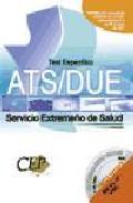 Test Especifico Oposiciones Ats/due. Servicio Extremeño De Salud por Vv.aa.