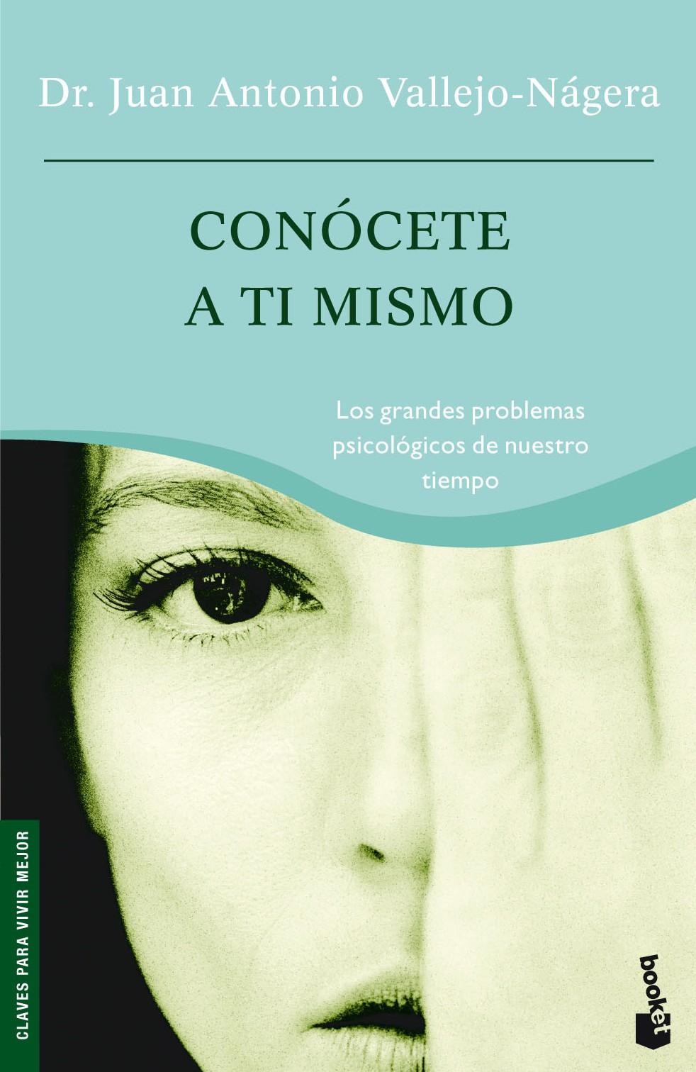 Conocete A Ti Mismo por Juan Antonio Vallejo-nagera