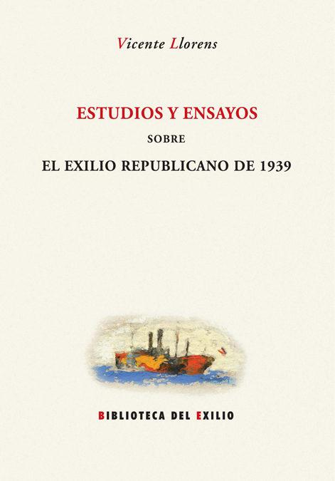 Estudios Y Ensayos Sobre El Exilio Republicano 1939 por Vicente Llorens epub