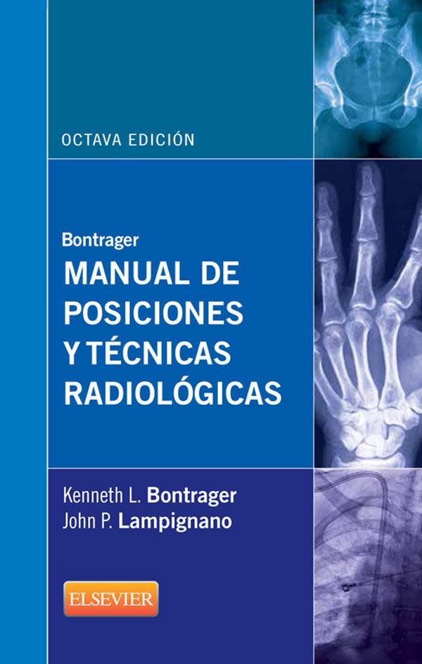 BONTRAGER. MANUAL DE POSICIONES Y TÉCNICAS RADIOLÓGICAS EBOOK ...