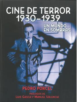 Cine De Terror 1930 - 1939: Un Mundo En Sombras por Pedro Porcel