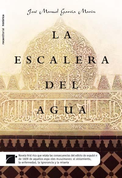 La Escalera Del Agua por Jose Manuel Garcia Marin epub