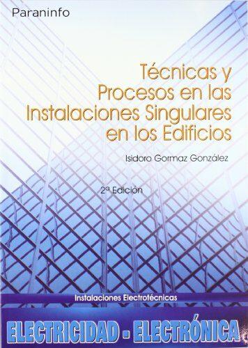 Tecnicas Y Procesos En Las Instalaciones Singulares En Los Edificios por Isidoro Gormaz Gonzalez epub