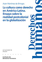 La Cultura Como Derecho En America Latina: Ensayo Sobre La Realid Ad Postcolonial En La Globalizacion por Asier Martinez De Bringas epub