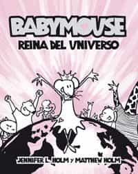 Babymousse: Reina Del Universo por Jennifer L. Holm;                                                                                    Matthew Holm epub