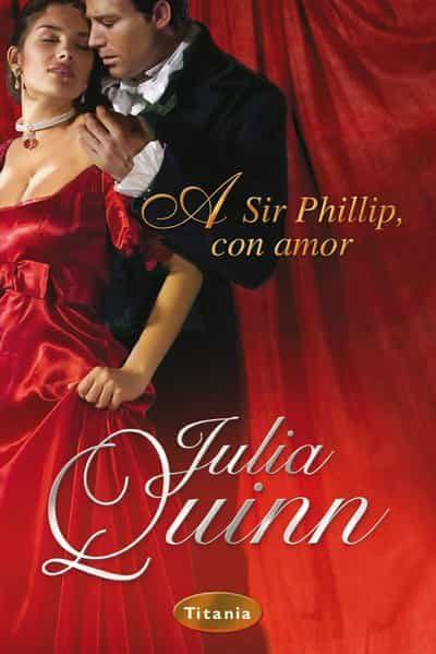 a sir phillip, con amor (ebook)-julia quinn-9788499440279
