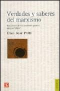 Verdades Y Saberes Del Marxismo por Elias Jose Palti epub