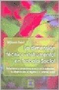 la dimensión técnico-instrumental en trabajo social: reflexiones y apuestas acerca de la entrevista, la observación, el registro y el informe social-bibiana travi-9789508022479
