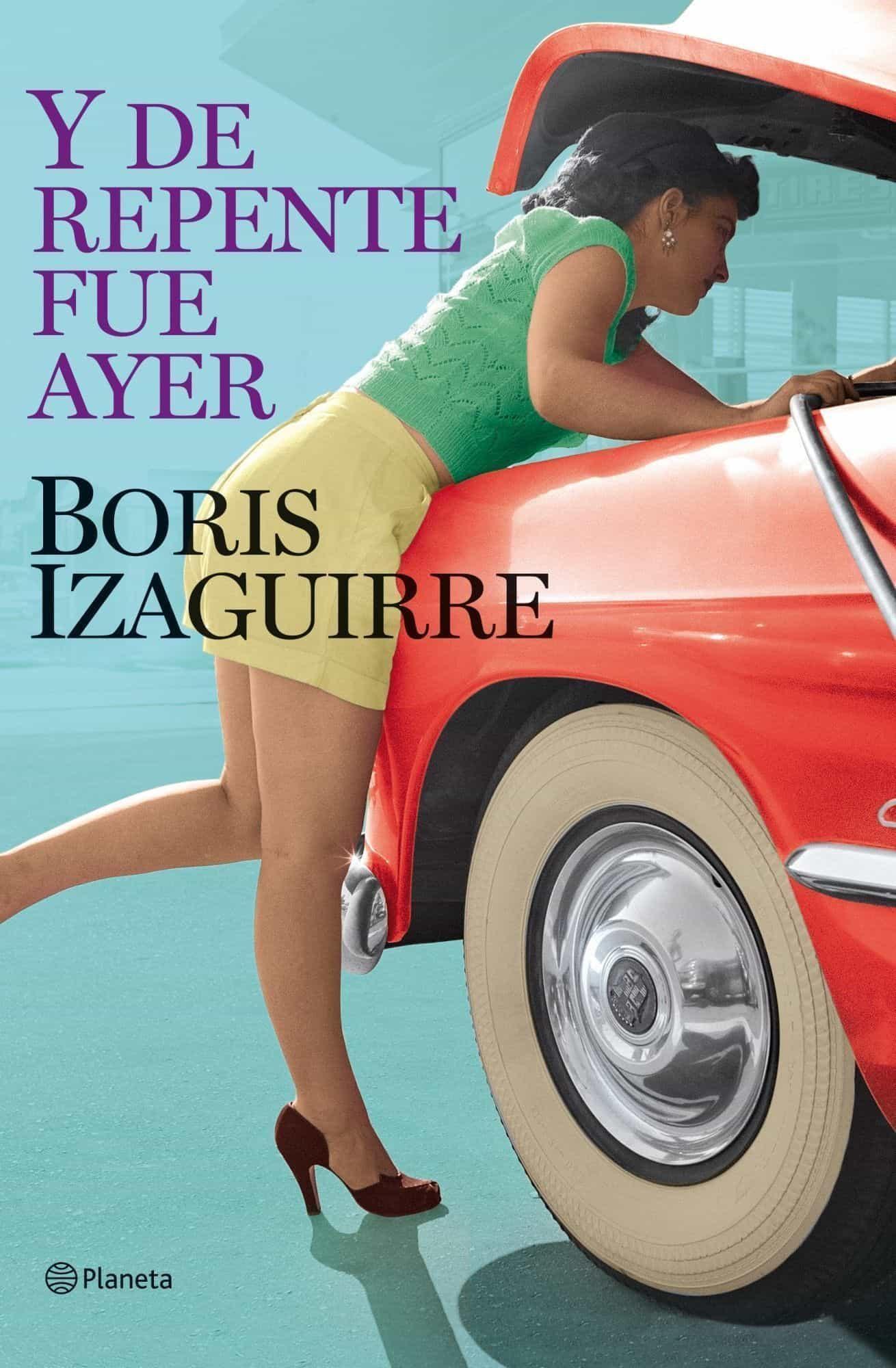 y de repente fue ayer-boris izaguirre-9788408086789