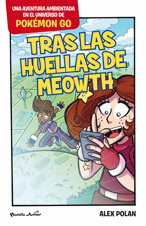 pokémon go. tras las huellas de meowth (ebook)-alex polan-9788408165989