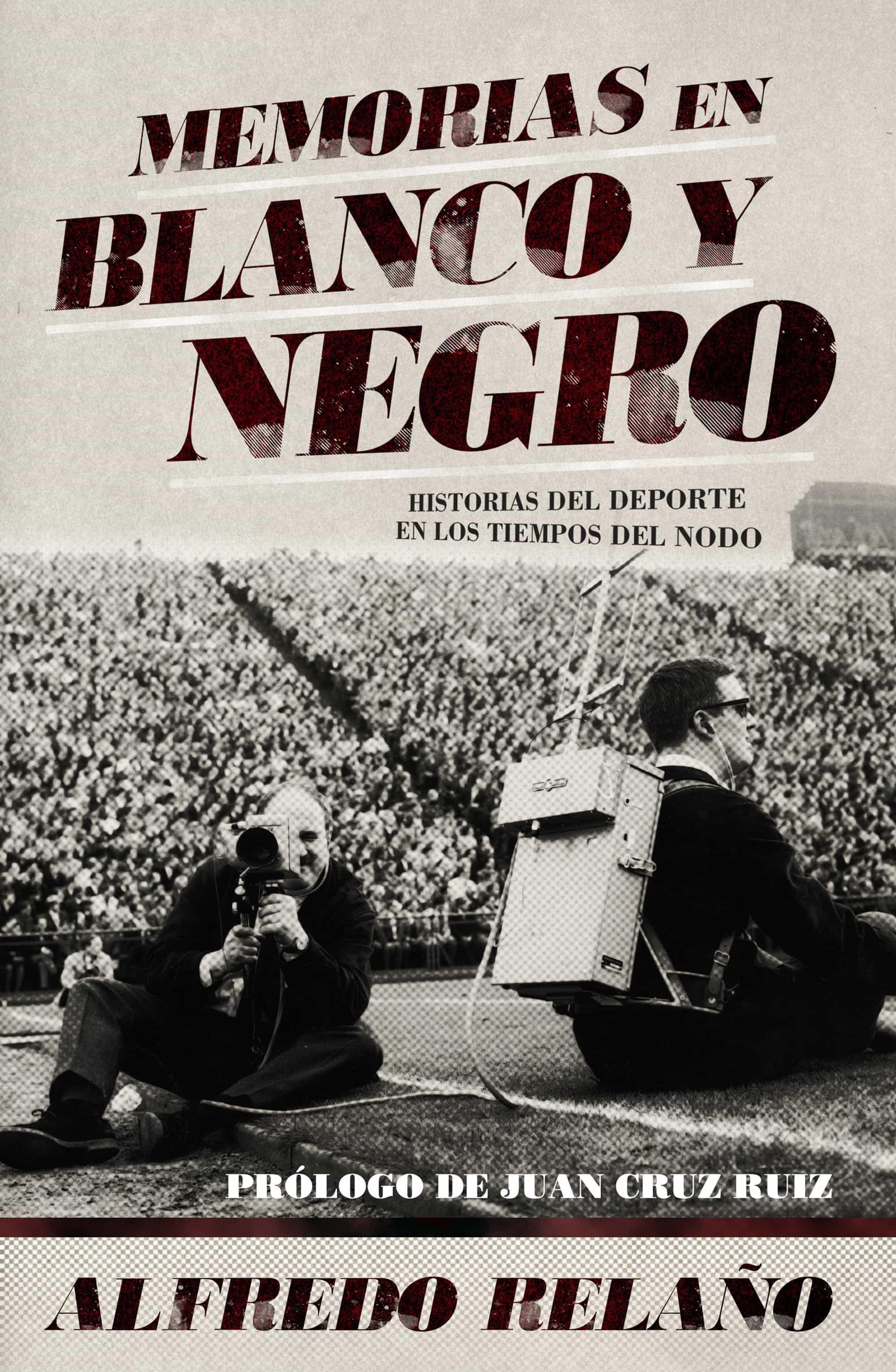 Memorias En Blanco Y Negro   por Alfredo Relaño