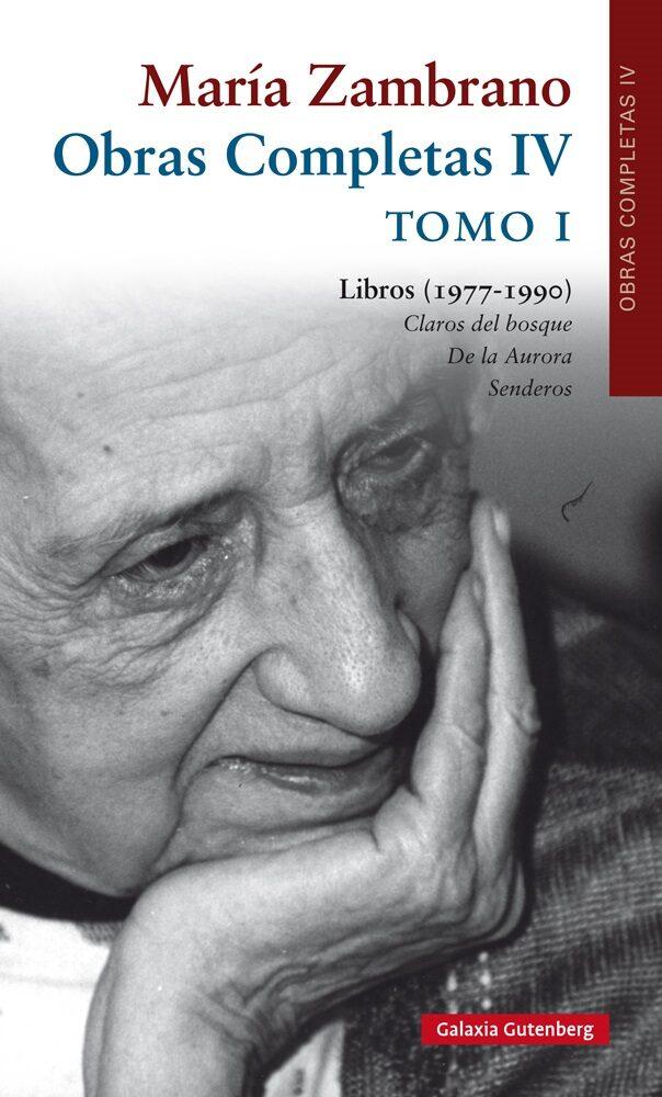 Maria Zambrano: Obras Completas Iv: Tomo I: Libros (1977-1990) por Maria Zambrano