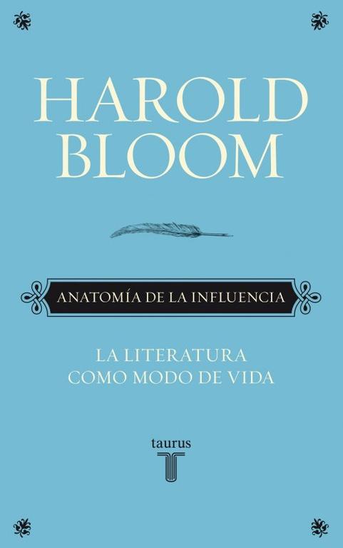 ANATOMIA DE LA INFLUENCIA: LA LITERATURA COMO MODO DE VIDA | MARCOS ...