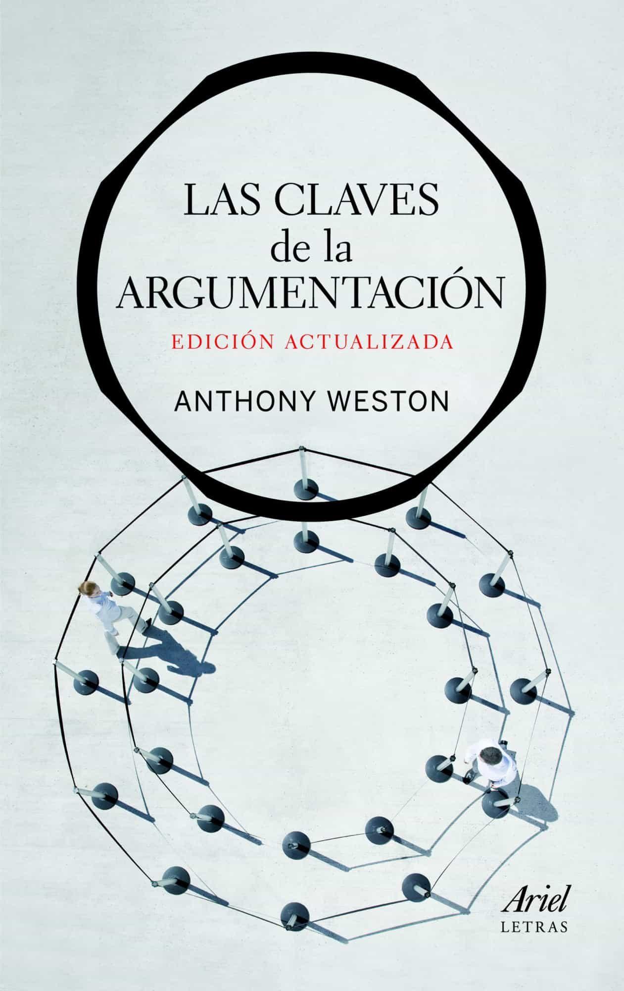 Las Claves De La Argumentacion (edicion Actualizada) por Anthony Weston