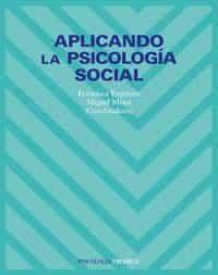 Aplicando La Psicologia Social por Miguel Carlos Moya Morales;                                                                                    Francisca Exposito Jimenez epub