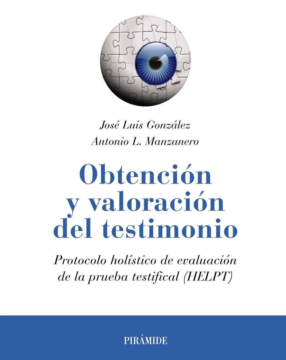 obtencion y valoracion del testimonio: protocolo holistico de evaluacion de la prueba testifica (helpt)-jose luis gonzalez-antonio lucas manzanero-9788436839289
