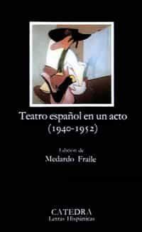 teatro español en un acto (3ª ed.)-9788437608389