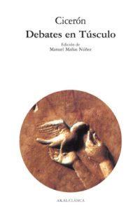 Debates En Tusculo por Marco Tulio Ciceron