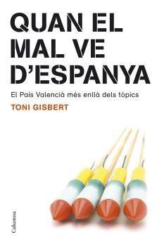 Quan El Mal Ve D Espanya: El Pais Valencia Mes Enlla Dels Topics por Toni Gisbert epub