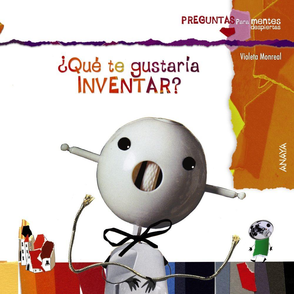 ¿que te gustaria inventar?-violeta monreal-9788467828689