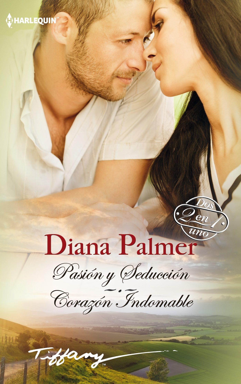 Pasion Y Seduccion; Corazon Indomable por Diana Palmer epub
