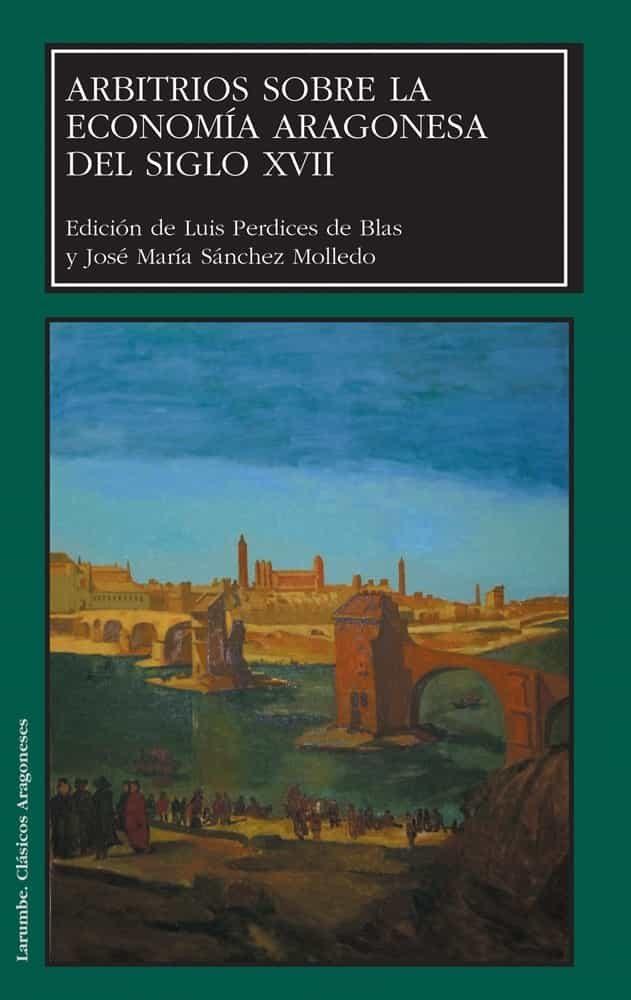 Arbitrios Sobre La Economia Aragonesa Del Siglo Xvii por Luis Perdices Blas epub