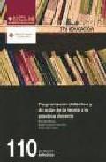 Programacion Didactica Y Teoria De Aula: De La Teoria A La Practica Docente por Angel Gregorio Cano Vela