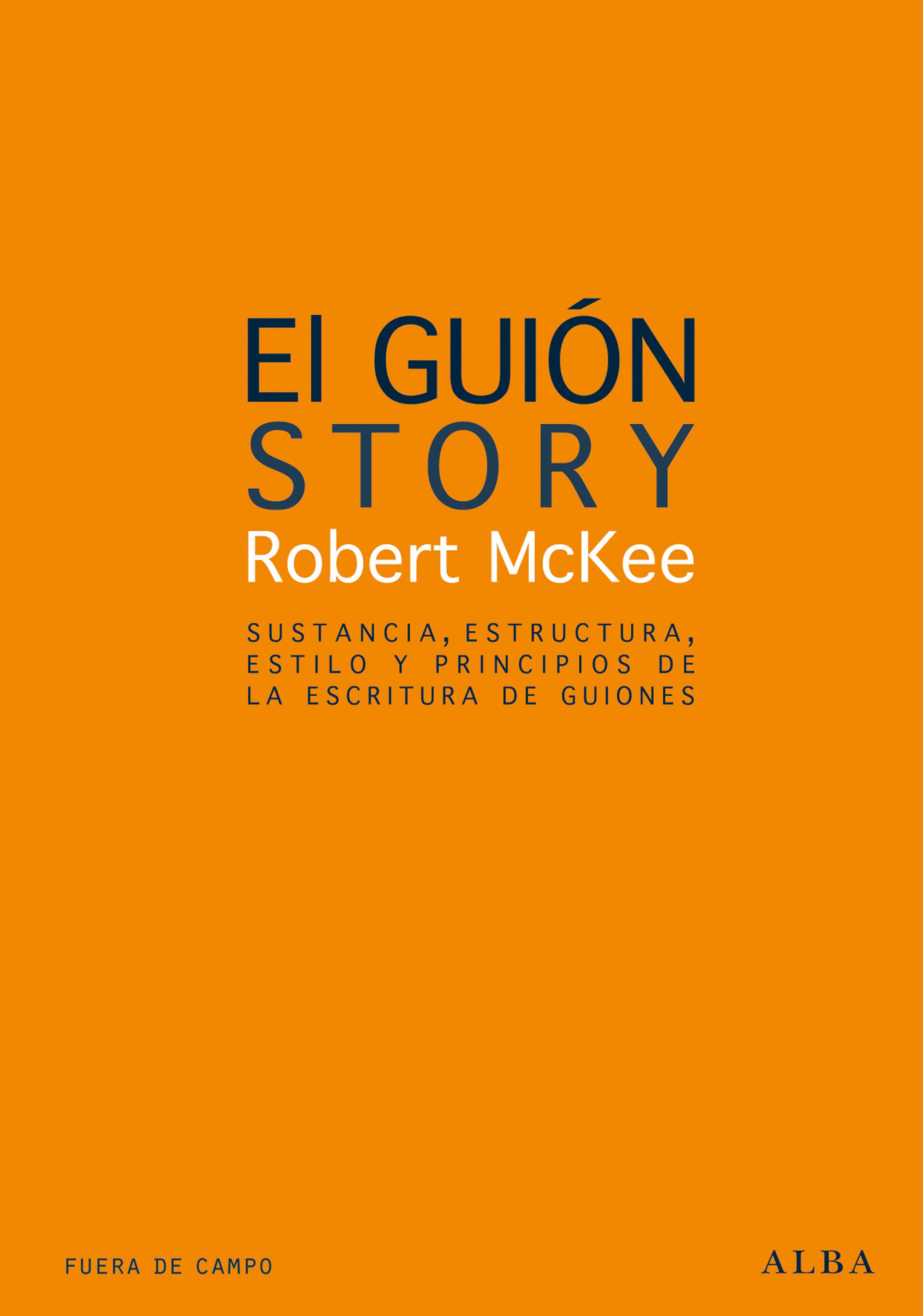 El Guion (9ª Ed.) por Robert Mckee