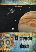 Portada del libro de ciencia ficción El proyecto Dream, de Ruy Vega