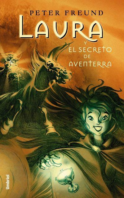 Laura Y El Secreto De Aventerra por Peter Freund epub