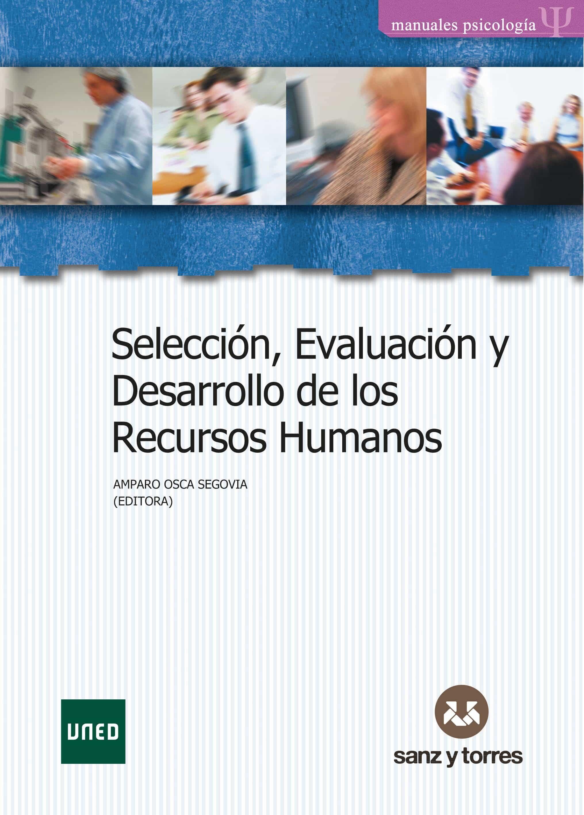 seleccion evaluacion y desarrollo de los recursos humanos-amparo osca segovia-9788496094789