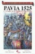 Pavia 1525: La Tumba De La Nobleza Francesa por Mario Diaz Gavier