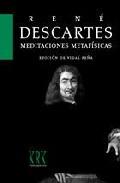 Meditaciones Metafisicas Con Objeciones Y Respuestas por Rene Descartes Gratis