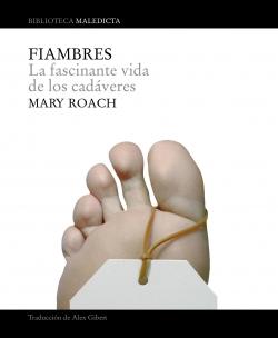 Fiambres: La Fascinante Vida De Los Cadaveres por Mary Roach epub