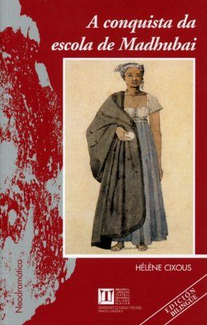 A Conquista De Escola Madhubai por Helene Cixous Gratis