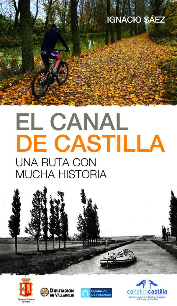 el canal de castilla: una ruta con mucha historia-ignacio saez-9788498293289