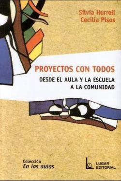 descargar PROYECTOS CON TODOS: DESDE EL AULA Y LA ESCUELA A LA COMUNIDAD pdf, ebook