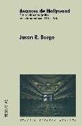 Avances De Hollywood: Critica Cinematografica En Latinoamerica, 1 915-1945 por Jason Borge