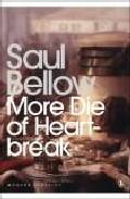 More Die Of Heartbreak por Saul Bellow Gratis