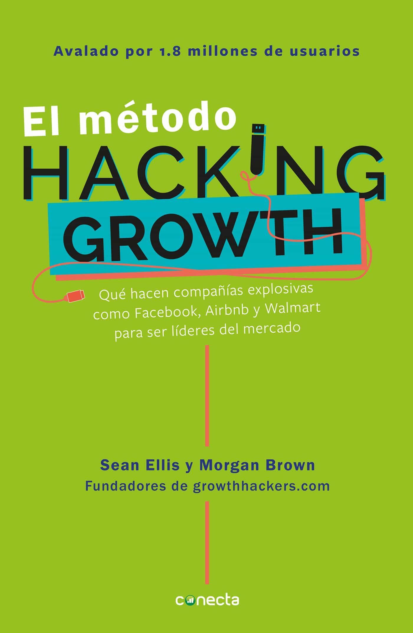El Método Hacking Growth   por Sean Ellis, Morgan Brown