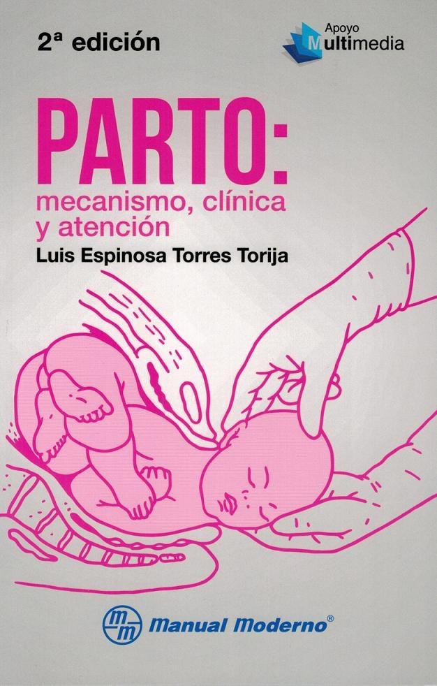 PARTO: MECANISMO, CLINICA Y ATENCION | LUIS ESPINOSA TORRES TORIJA ...