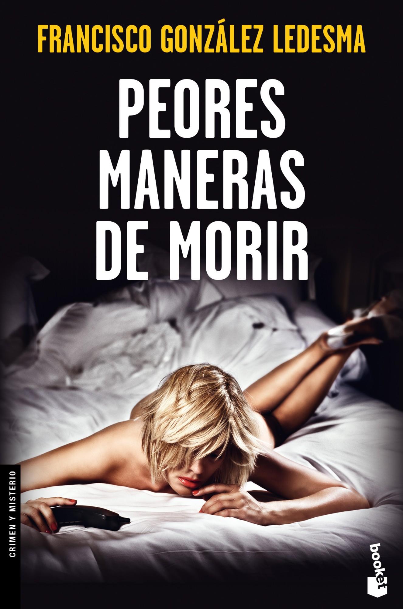 Peores Maneras De Morir por Francisco Gonzalez Ledesma epub
