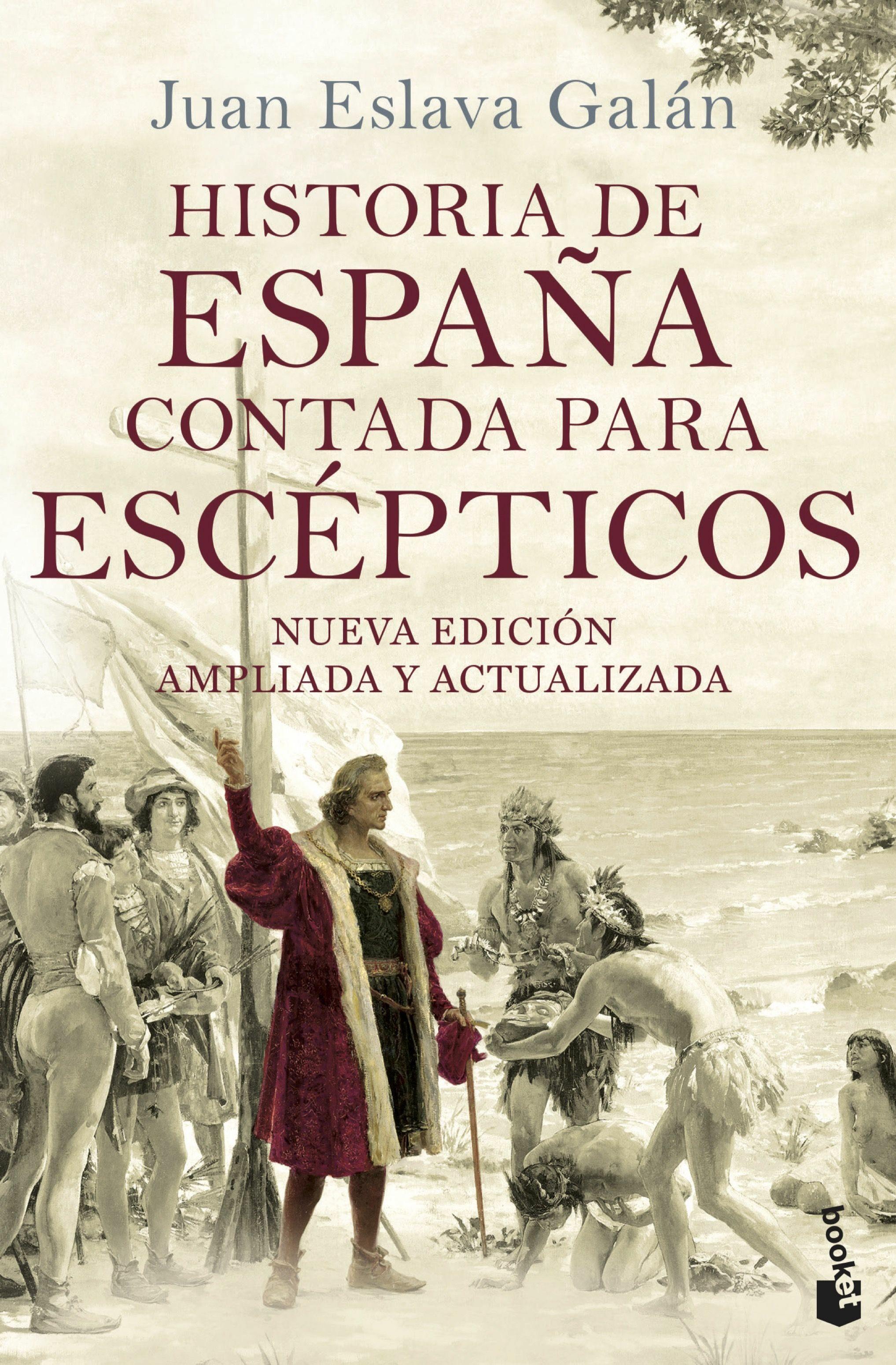 Historia De España Contada Para Escepticos por Juan Eslava Galan